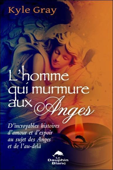 L'HOMME QUI MURMURE AUX ANGES
