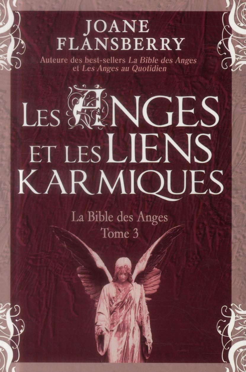 LES ANGES ET LES LIENS KARMIQUES - LA BIBLE DES ANGES T3