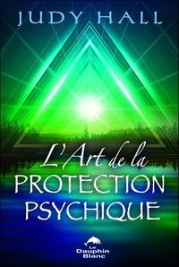 L'ART DE LA PROTECTION PSYCHIQUE
