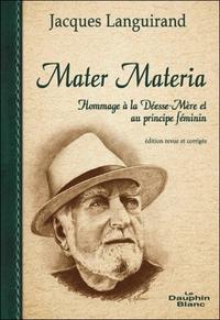 MATER MATERIA - HOMMAGE A LA DEESSE-MERE ET AU PRINCIPE FEMININ