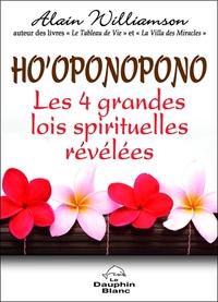 HO'OPONOPONO - LES 4 GRANDES LOIS SPIRITUELLES REVELEES