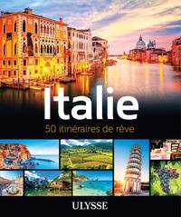 ITALIE  50 ITINERAIRES DE REVE