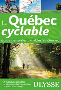 LE QUEBEC CYCLABLE - GUIDE DES PISTES CYCLABLES AU QUEBEC