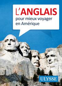L'ANGLAIS POUR MIEUX VOYAGER EN AMERIQUE
