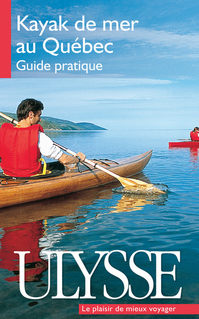 KAYAK DE MER AU QUEBEC GUIDE PRATIQUE