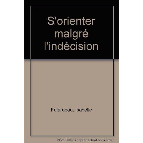 S'ORIENTER MALGRE L'INDECISION
