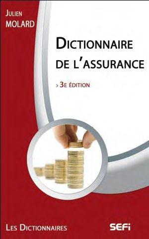 DICTIONNAIRE DE L'ASSURANCE 3E EDT