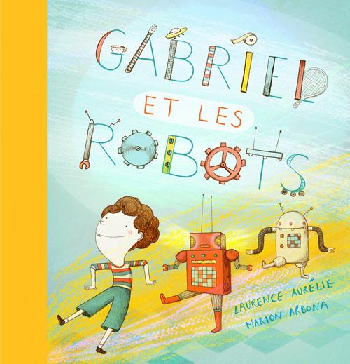 GABRIEL ET LES ROBOTS