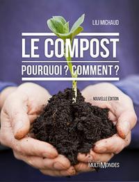 LE COMPOST - POURQUOI  COMMENT
