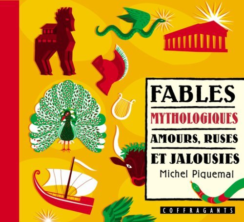 FABLES MYTHOLOGIQUES, AMOURS, RUSES..
