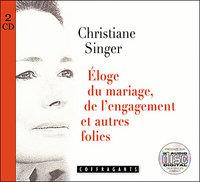 ELOGE DU MARIAGE DE L ENGAGEMENT ET AUTRES FOLIES