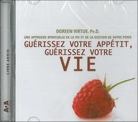 GUERISSEZ VOTRE APPETIT, GUERISSEZ VOTRE VIE LIVRE AUDIO 1 CD