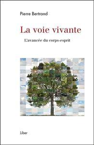 LA VOIE VIVANTE - L'AVANCEE DU CORPS-ESPRIT