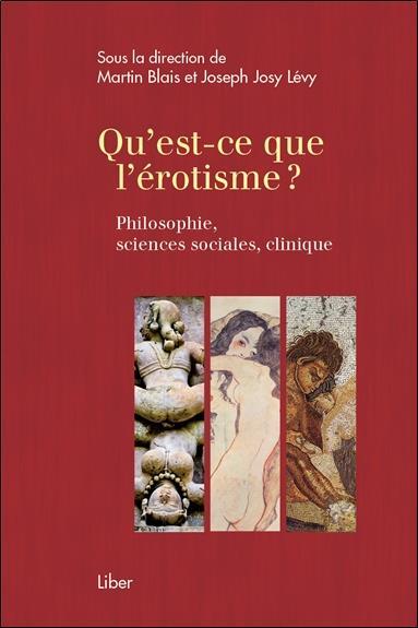 QU'EST-CE QUE L'EROTISME ? PHILOSOPHIE, SCIENCES SOCIALES, CLINIQUE