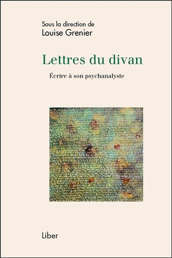 LETTRES DU DIVAN - ECRIRE A SON PSYCHANALYSTE