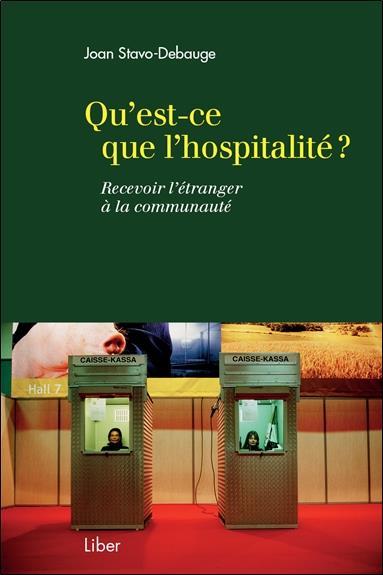 QU'EST-CE QUE L'HOSPITALITE ? RECEVOIR L'ETRANGER A LA COMMUNAUTE