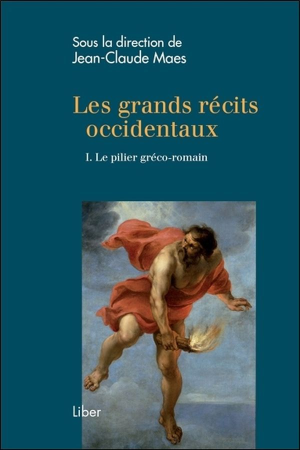 LES GRANDS RECITS OCCIDENTAUX TOME 1 - LE PILIER GRECO-ROMAIN