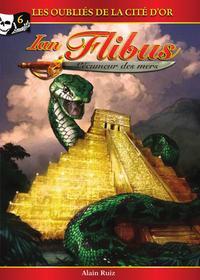 Ian Flibus tome 6 - Les oubliés de la cité d'Or