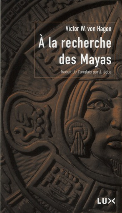 A LA RECHERCHE DES MAYAS