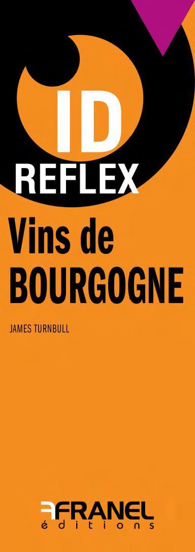 ID REFLEX CONNAITRE ET APPRECIER LES VINS DE BOURGOGNE