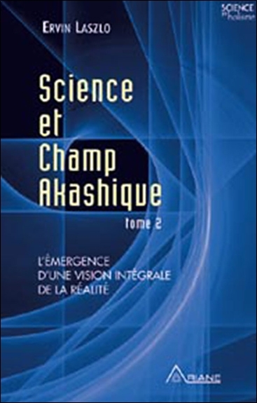 SCIENCE ET CHAMP AKASHIQUE T2