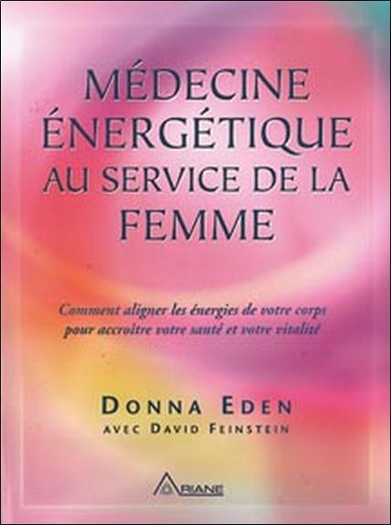 MEDECINE ENERGETIQUE AU SERVICE DE LA FEMME