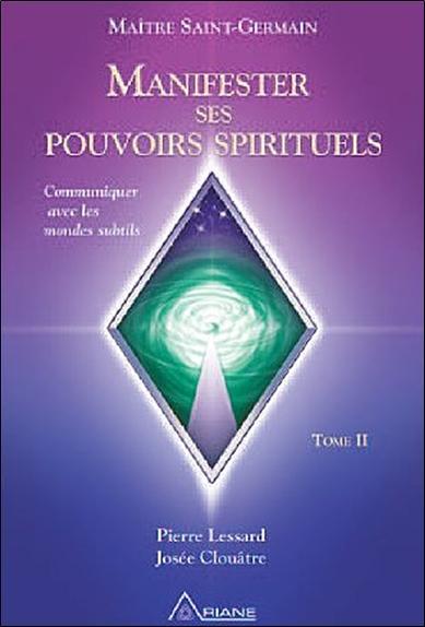 MANIFESTER SES POUVOIRS SPIRITUELS - TOME 2 (LIVRE + CD)