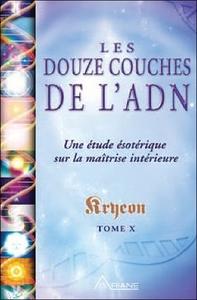 LES DOUZE COUCHES DE L'ADN - KRYEON T.10