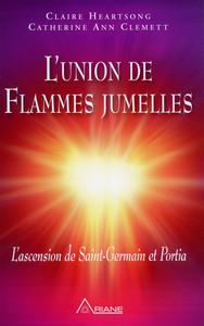 L'UNION DE FLAMMES JUMELLES - L'ASCENSION DE ST-GERMAIN ET PORTIA (LIVRE + CD)