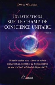 INVESTIGATIONS SUR LE CHAMP DE CONSCIENCE UNITAIRE