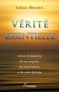 VERITE ESSENTIELLE - ACTIVER LA MEMOIRE DE NOS ORIGINES