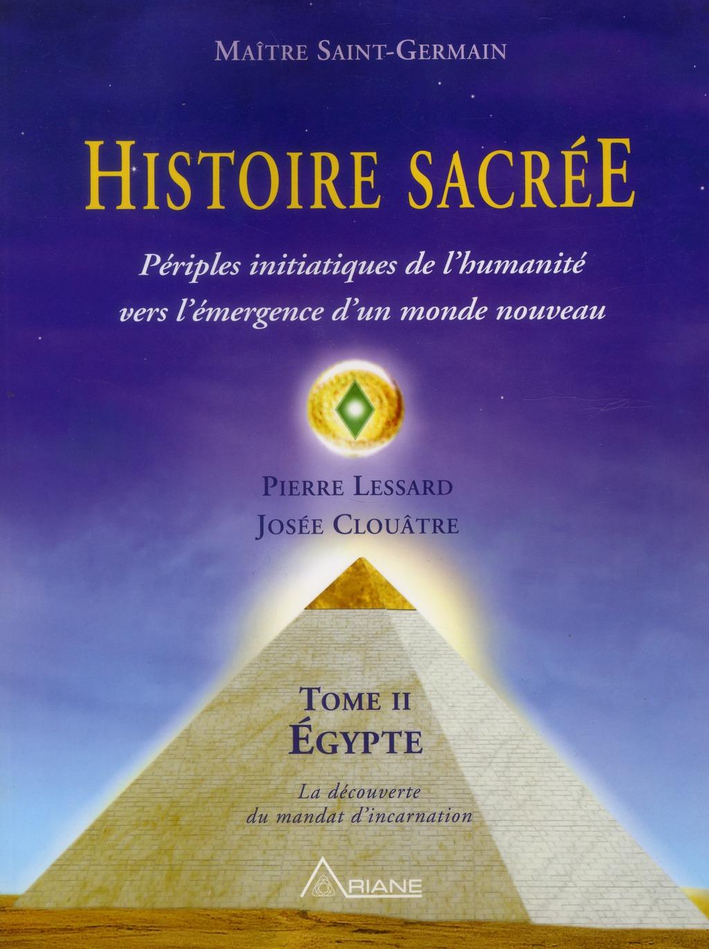 HISTOIRE SACREE - T2 : PERIPLES INITIATIQUES DE L'HUMANITE