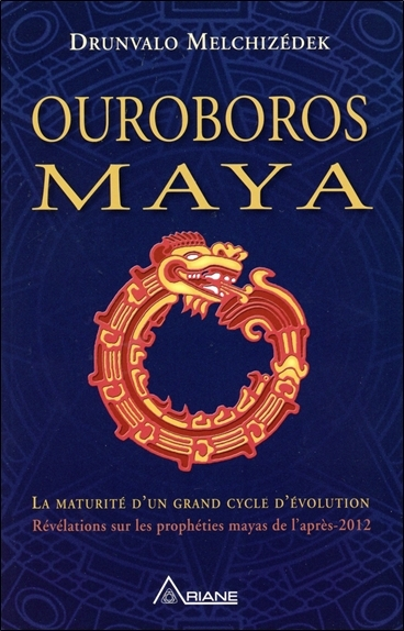OUROBOROS MAYA - LA MATURITE D'UN GRAND CYCLE D'EVOLUTION