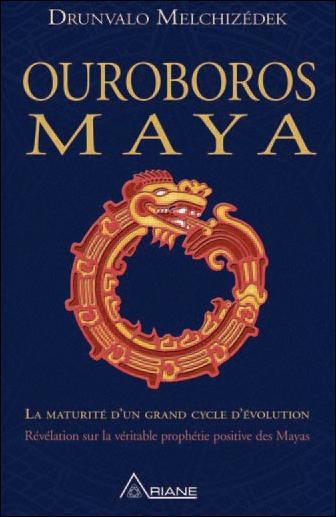 OUROBOROS MAYA - LA MATURITE D'UN GRAND CYCLE D'EVOLUTION
