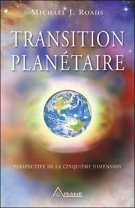 TRANSITION PLANETAIRE - PERSPECTIVE DE LA CINQUIEME DIMENSION