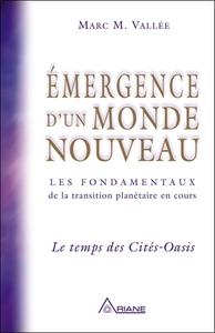EMERGENCE D'UN MONDE NOUVEAU - LE TEMPS DES CITES-OASIS