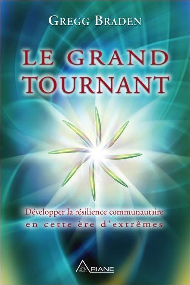 LE GRAND TOURNANT - DEVELOPPER LA RESILIENCE COMMUNAUTAIRE EN CETTE ERE D'EXTREMES