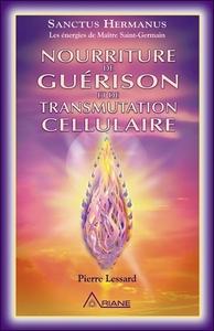 NOURRITURE DE GUERISON ET DE TRANSMUTATION CELLULAIRE