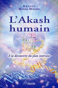 L'AKASH HUMAIN - A LA DECOUVERTE DU PLAN INTERIEUR