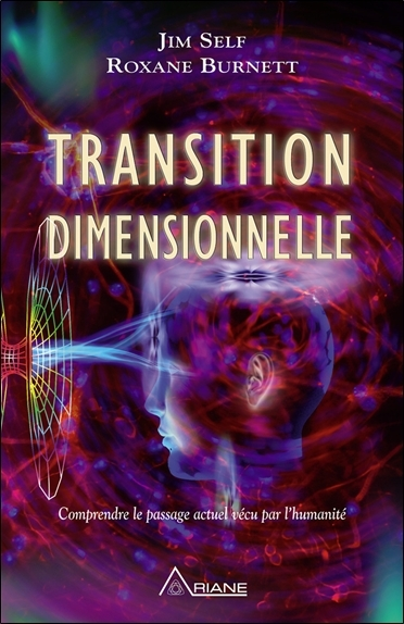 TRANSITION DIMENSIONNELLE - COMPRENDRE LE PASSAGE ACTUEL VECU PAR L'HUMANITE