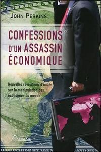 CONFESSIONS D'UN ASSASSIN ECONOMIQUE - NOUVELLES REVELATIONS D'INITIES SUR LA MANIPULATION DES ECONO