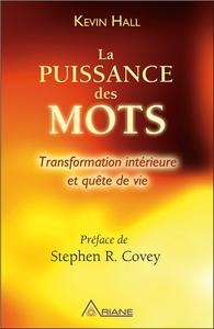LA PUISSANCE DES MOTS - TRANSFORMATION INTERIEURE ET QUETE DE VIE