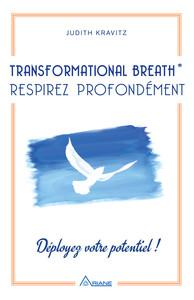 TRANSFORMATIONAL BREATH - RESPIREZ PROFONDEMENT - DEPLOYEZ VOTRE POTENTIEL !