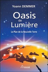 OASIS DE LUMIERE - LE PLAN DE LA NOUVELLE TERRE