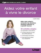 AIDEZ VOTRE ENFANT A VIVRE LE DIVORCE