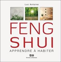 FENG SHUI - APPRENDRE A HABITER