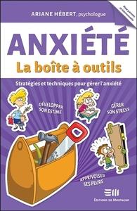 ANXIETE - LA BOITE A OUTILS - STRATEGIES ET TECHNIQUES POUR GERER L'ANXIETE