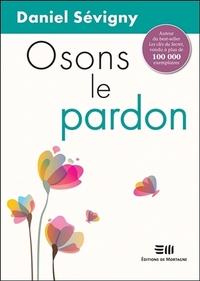 OSONS LE PARDON