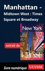 Manhattan : Midtown West, Times Square et Broadway