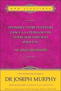 OPTIMISEZ VOTRE POTENTIEL POUR UNE VIE PLUS SPIRITUELLE N 5